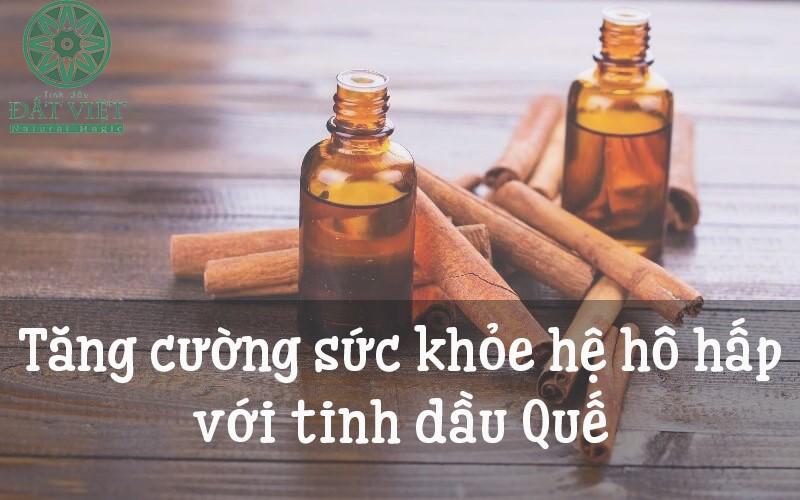 Hỗ trợ hệ hô hấp với tinh dầu quế