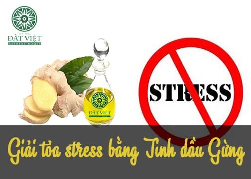 Giảm stress bằng tinh dầu gừng